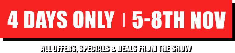 4 days only from November 5 to 8. All offers specials and deals from the show